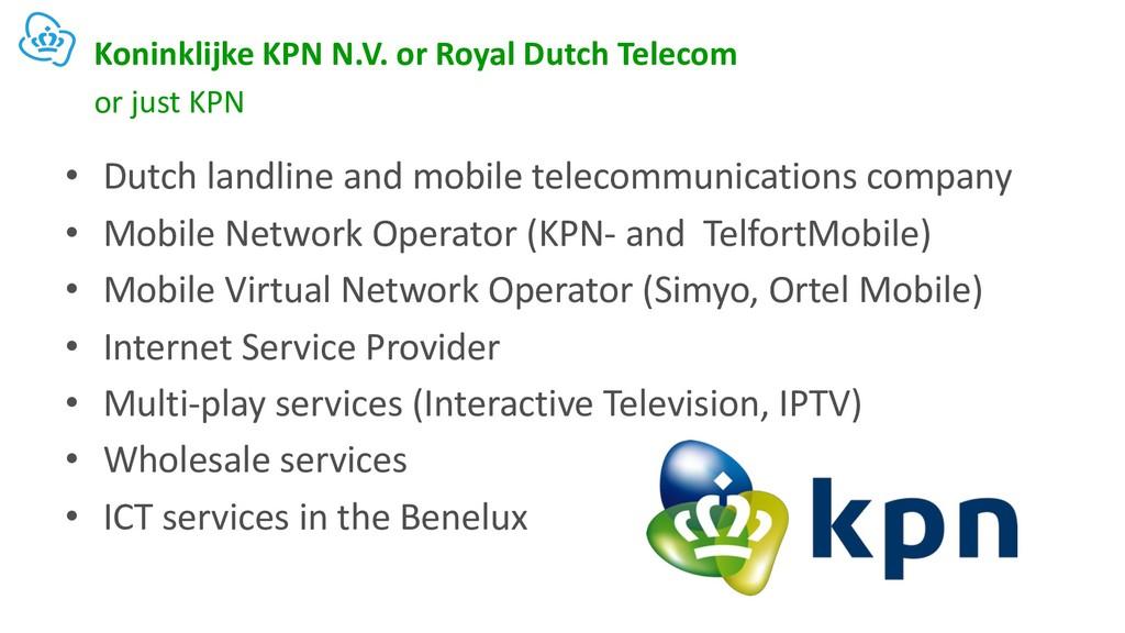 Koninklijke KPN N.V. or Royal Dutch Telecom • D...