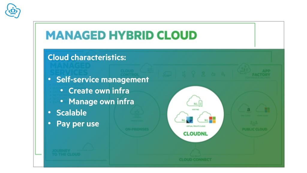 Cloud characteristics: • Self-service managemen...