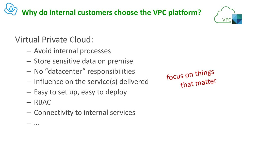 Why do internal customers choose the VPC platfo...