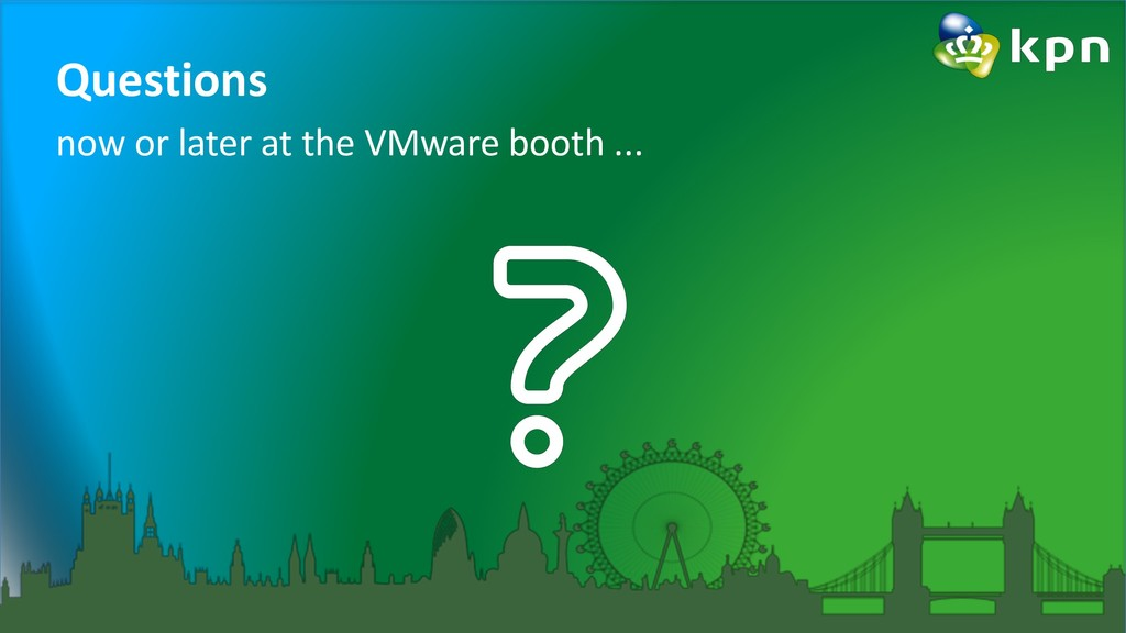 Questions now or later at the VMware booth ...
