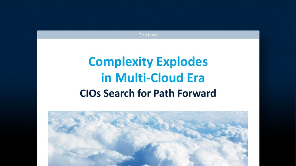Tech News Complexity Explodes in Multi-Cloud Er...