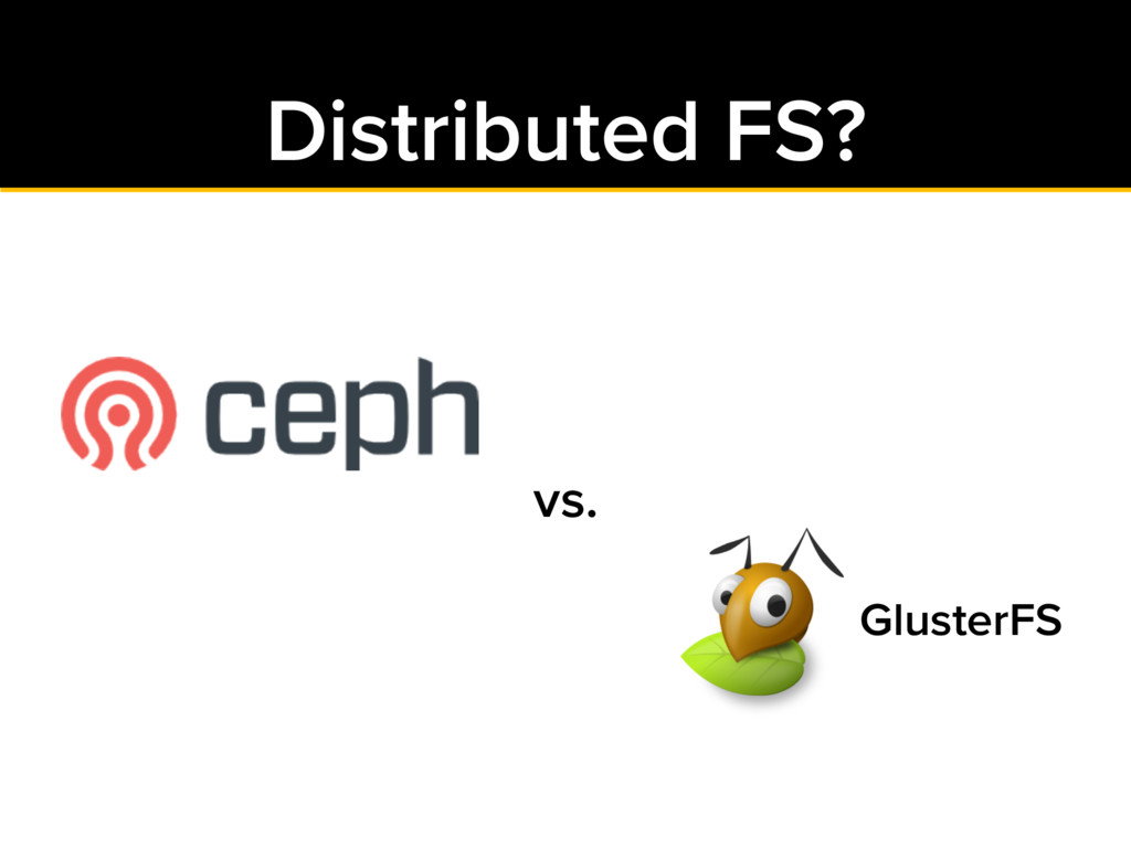 Distributed FS? GlusterFS vs.