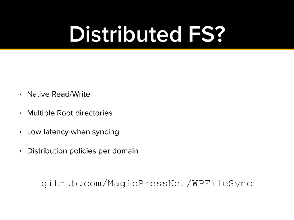 Distributed FS? github.com/MagicPressNet/WPFile...