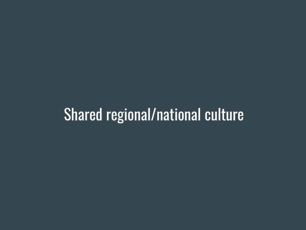 Shared regional/national culture