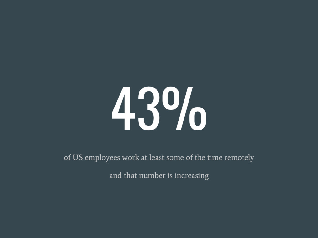 43% of US employees work at least some of the t...
