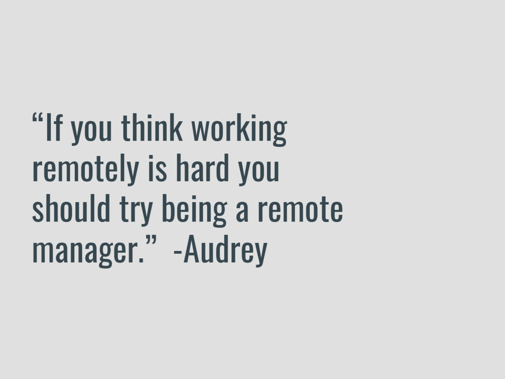 """If you think working remotely is hard you shou..."