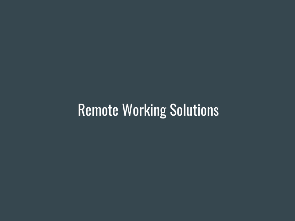 Remote Working Solutions