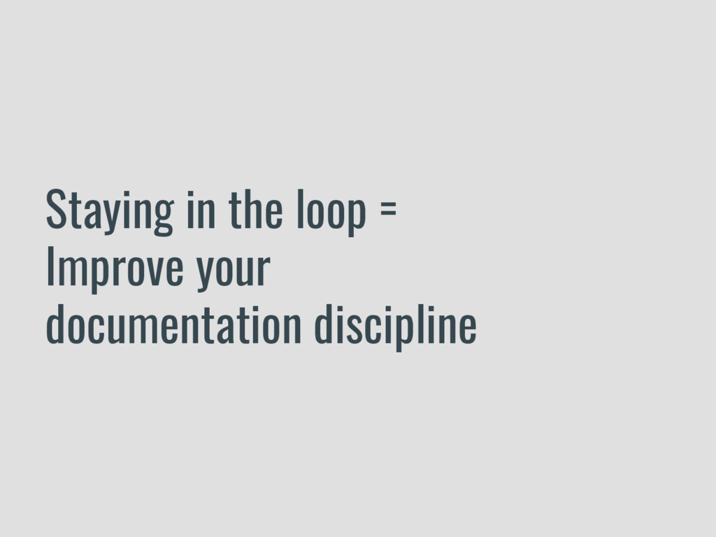 Staying in the loop = Improve your documentatio...