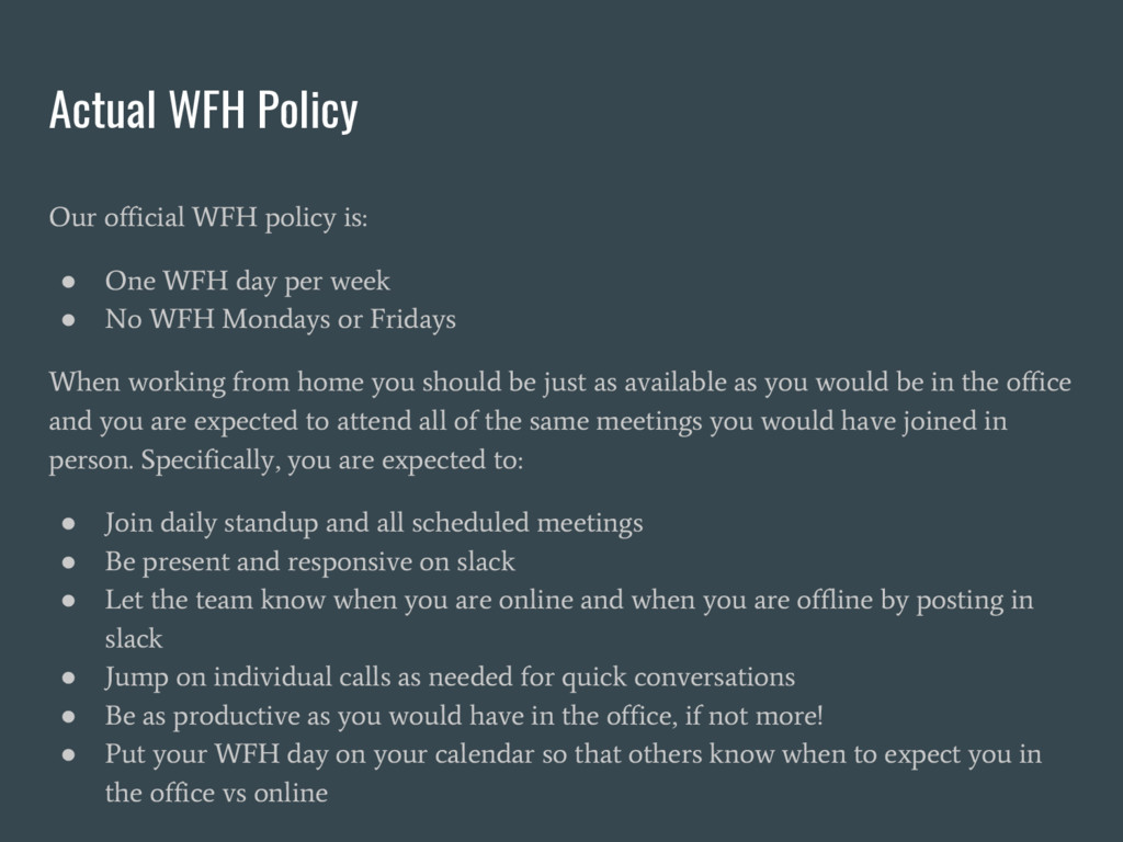 Actual WFH Policy Our official WFH policy is: ●...