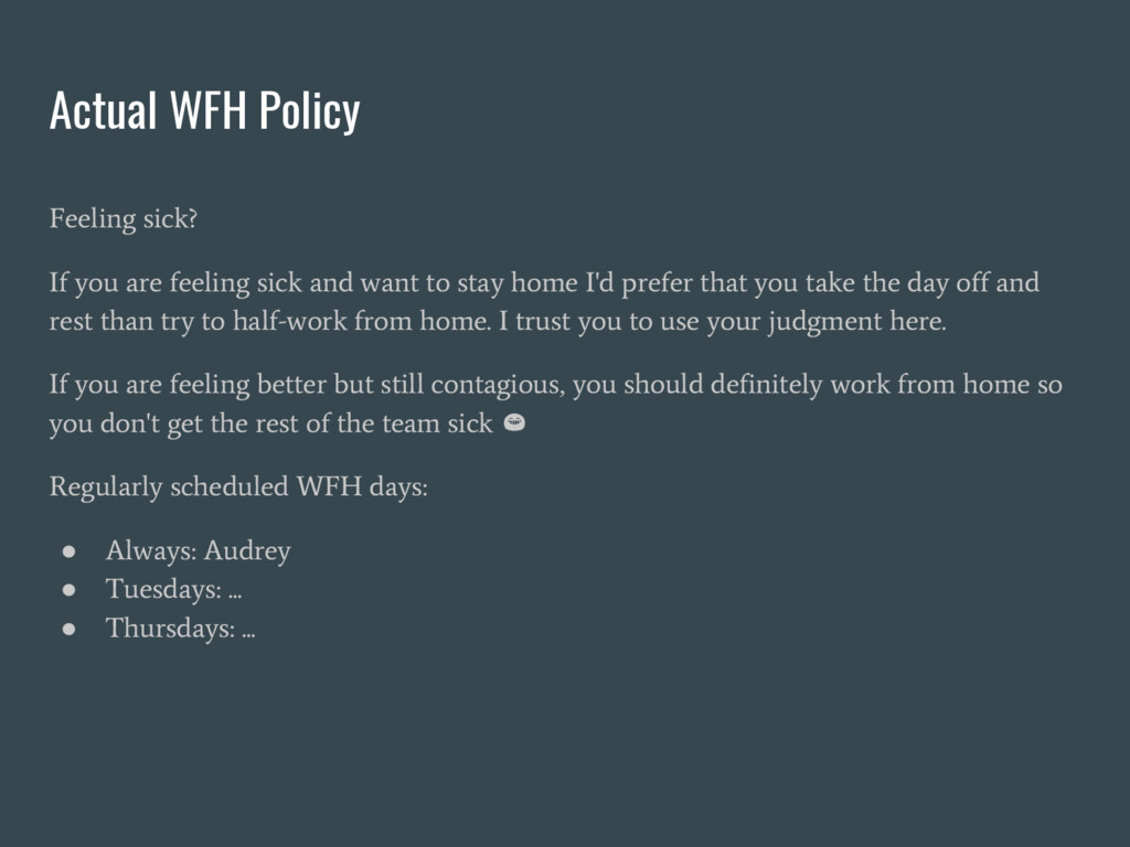 Actual WFH Policy Feeling sick? If you are feel...