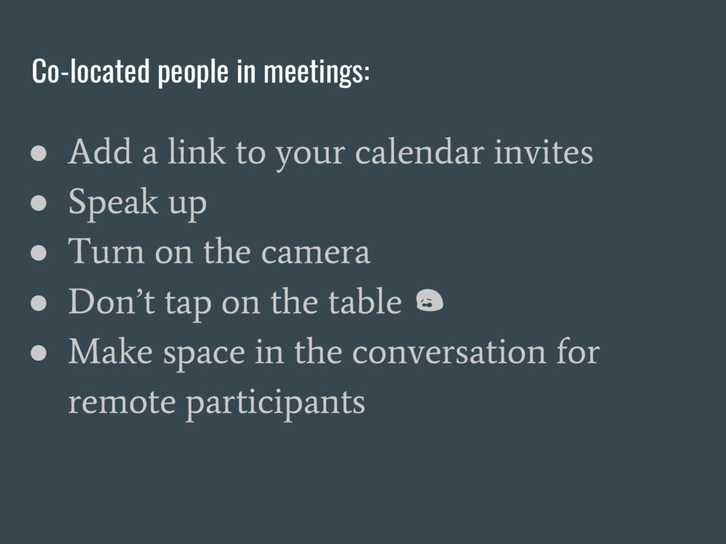 Co-located people in meetings: ● Add a link to ...