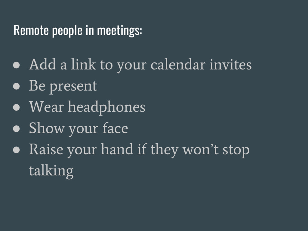 Remote people in meetings: ● Add a link to your...