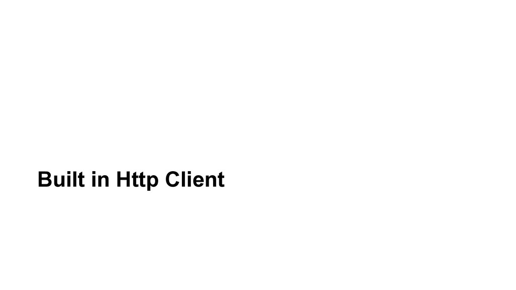 Built in Http Client