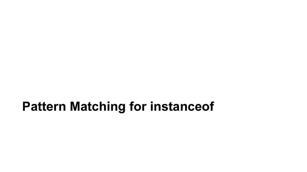 Pattern Matching for instanceof