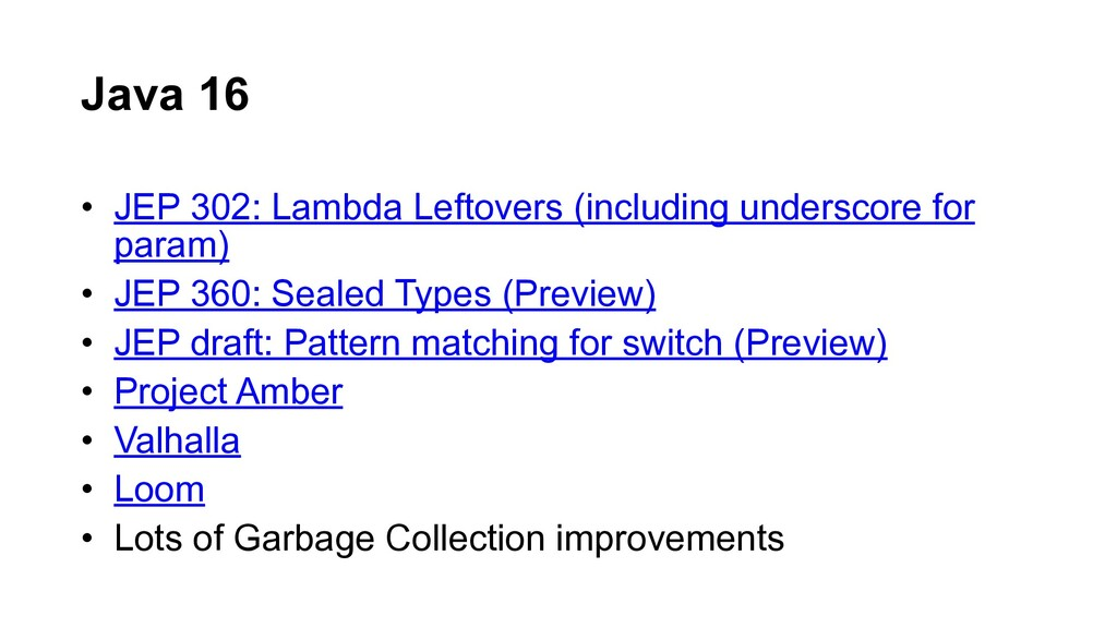 • JEP 302: Lambda Leftovers (including undersco...