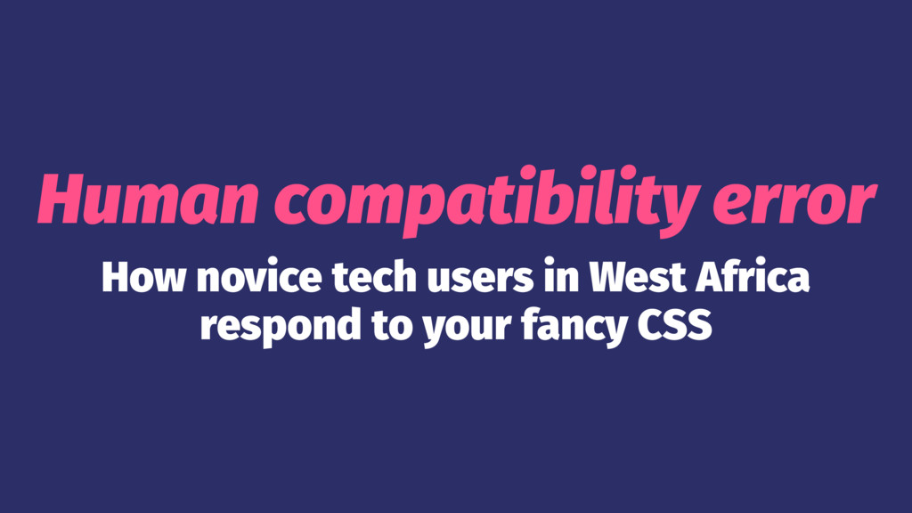Human compatibility error How novice tech users...
