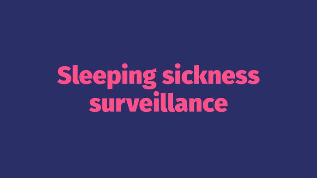 Sleeping sickness surveillance