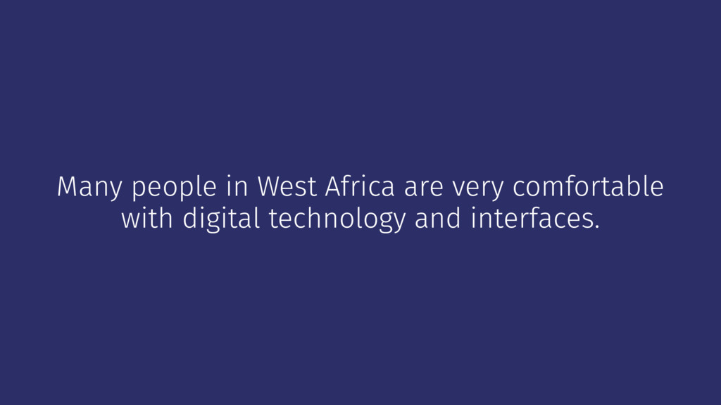 Many people in West Africa are very comfortable...