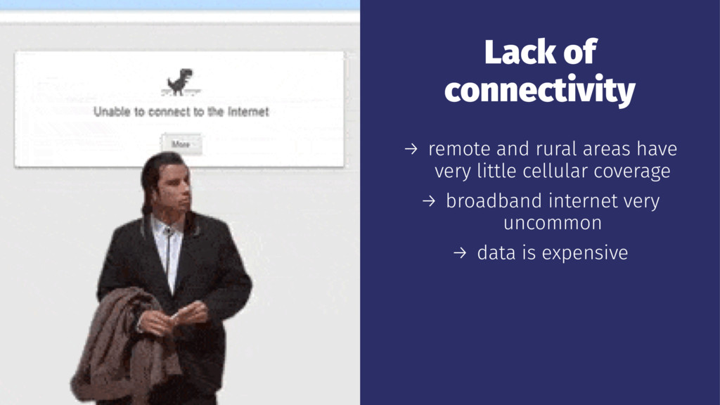Lack of connectivity → remote and rural areas h...
