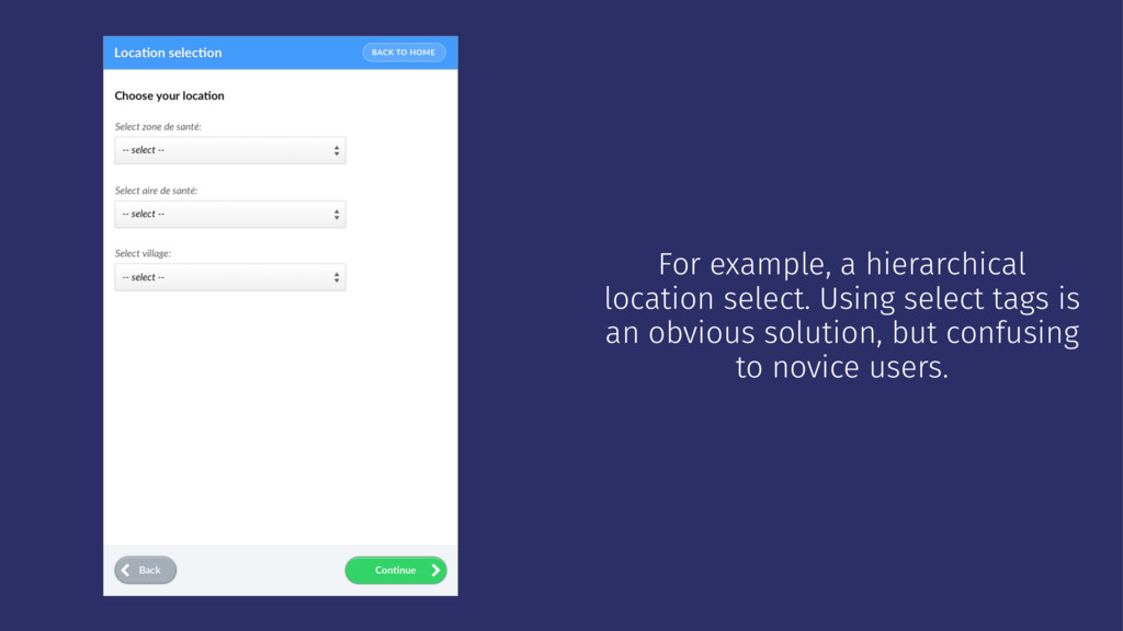 For example, a hierarchical location select. Us...