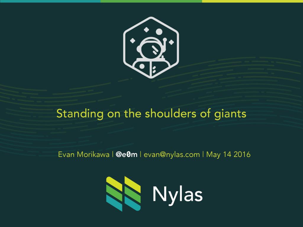 Standing on the shoulders of giants Evan Morika...