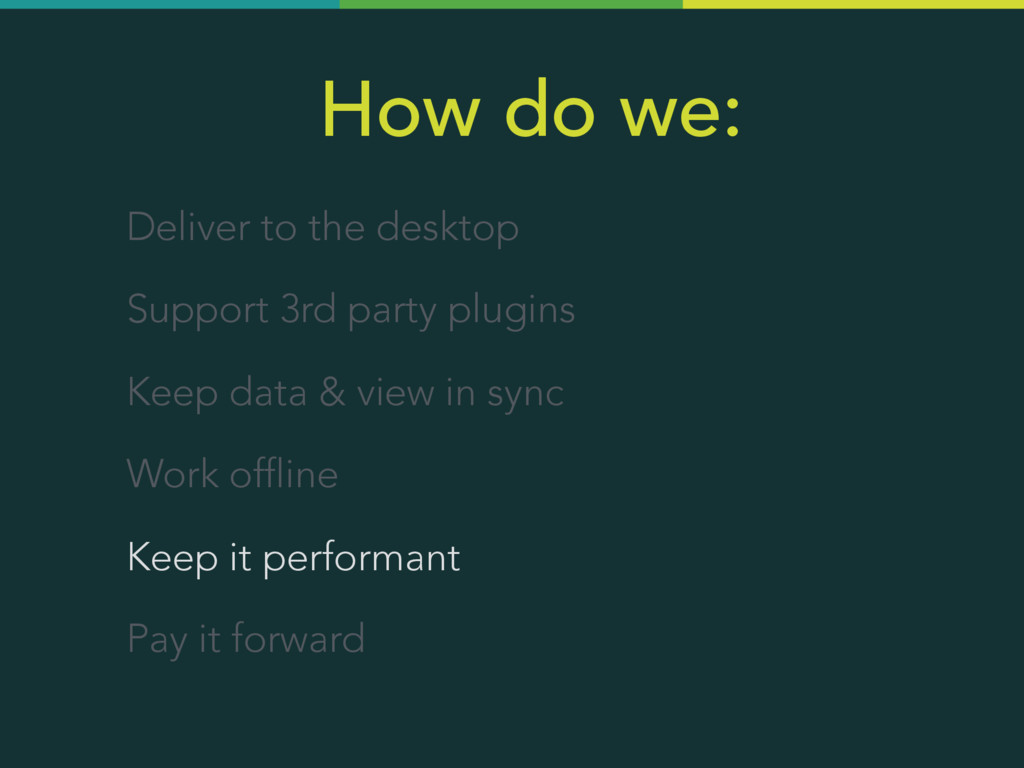 How do we: Deliver to the desktop Support 3rd p...