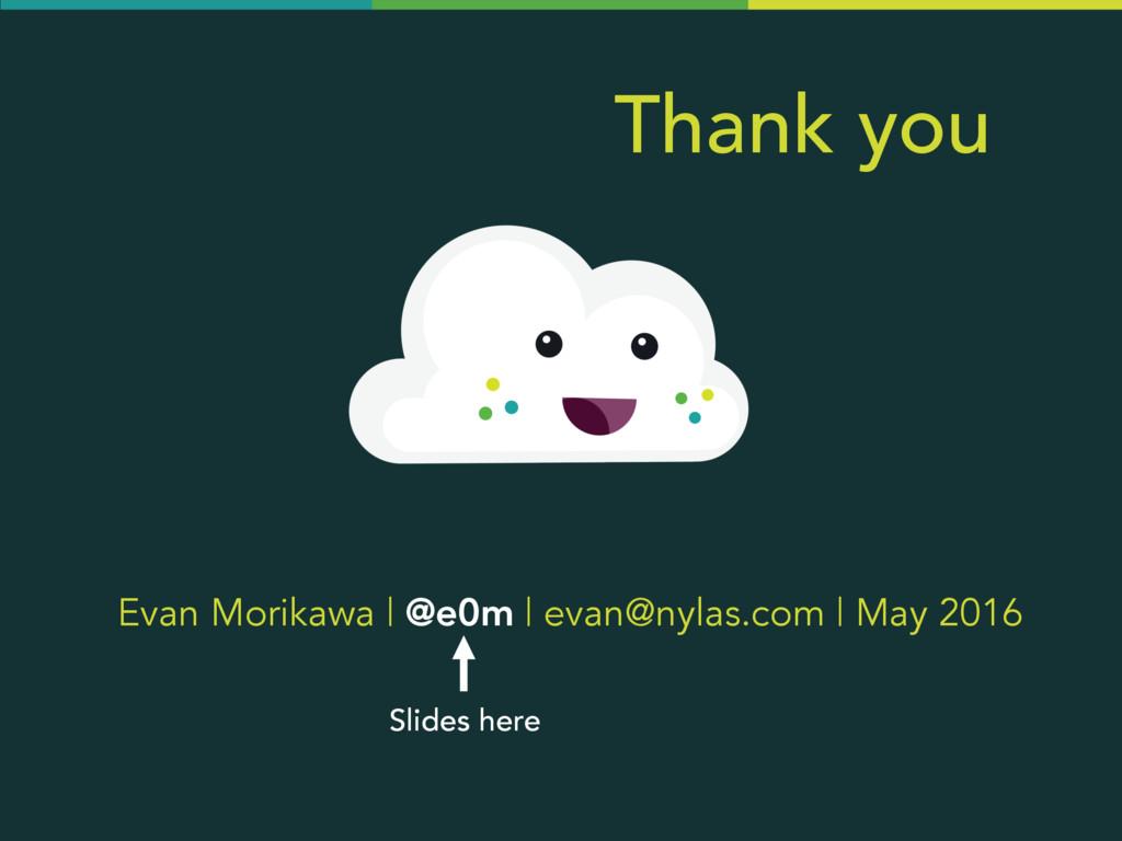 Evan Morikawa   @e0m   evan@nylas.com   May 201...