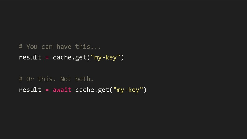 "# You can have this... result = cache.get(""my-k..."