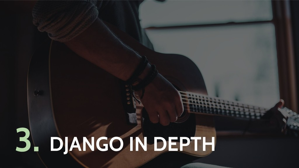 DJANGO IN DEPTH 3.