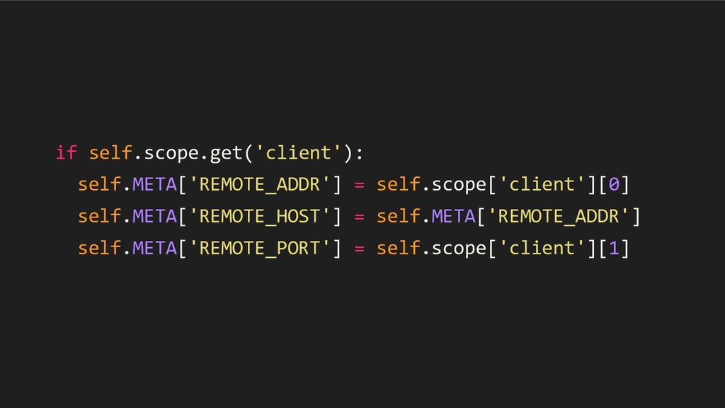 if self.scope.get('client'): self.META['REMOTE_...