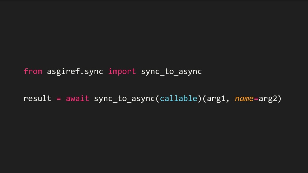 from asgiref.sync import sync_to_async result =...