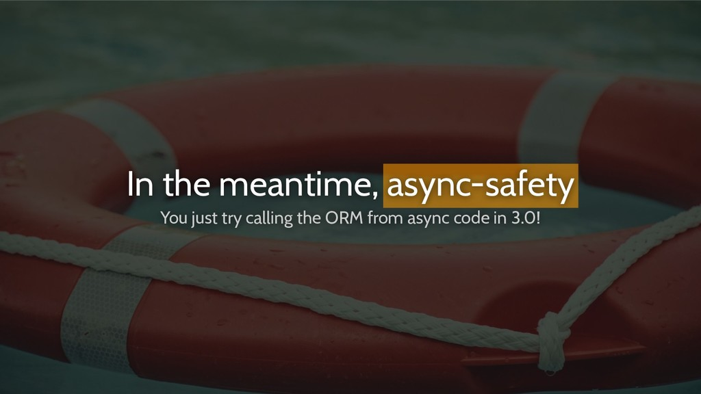 In the meantime, async-safety You just try call...