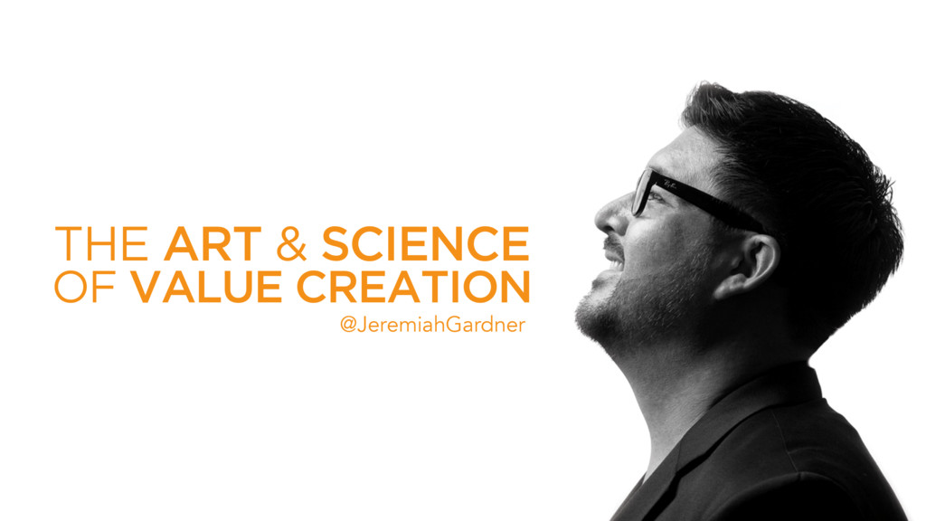 THE ART & SCIENCE @JeremiahGardner OF VALUE CRE...