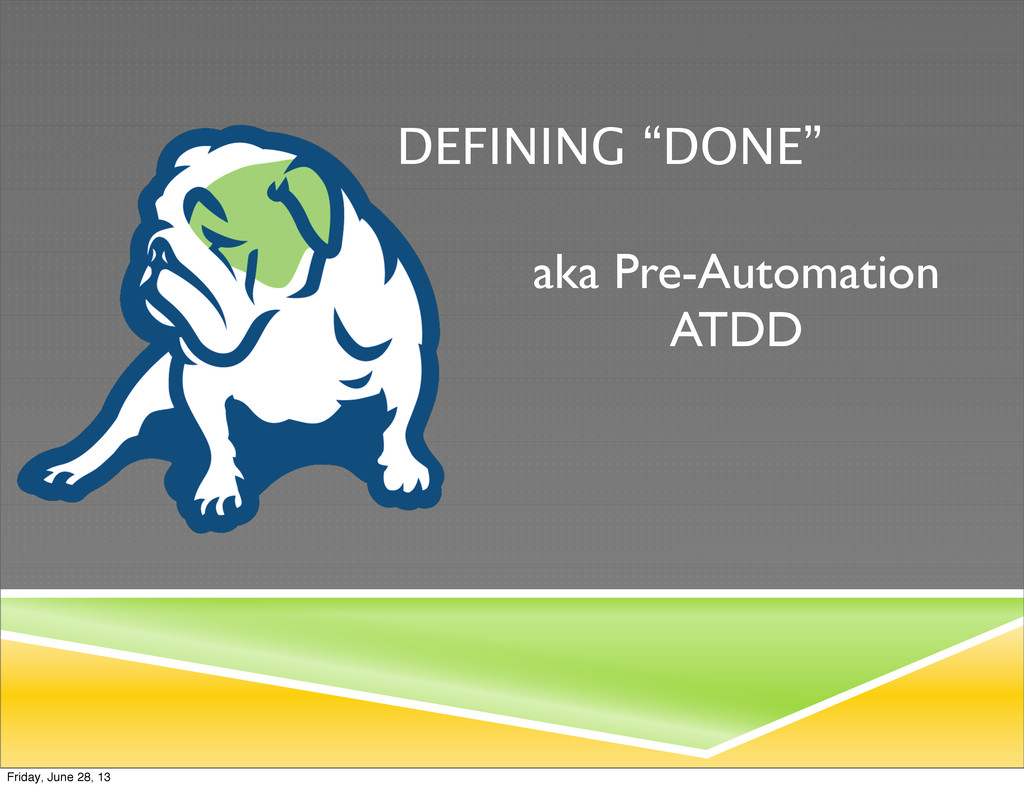 "DEFINING ""DONE"" aka Pre-Automation ATDD Friday,..."