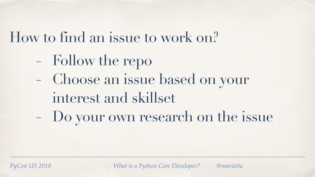 How to find an issue to work on? - Follow the r...