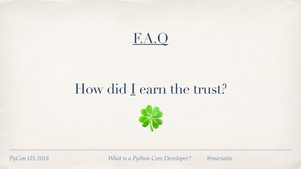How did I earn the trust? PyCon US 2018