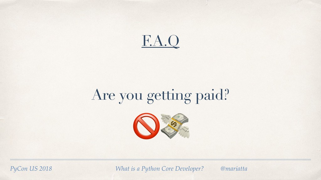 Are you getting paid? PyCon US 2018