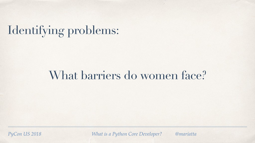 What barriers do women face? PyCon US 2018