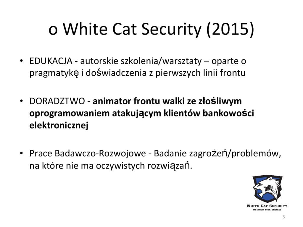 o White Cat Security (2015) • EDUKACJA - autors...