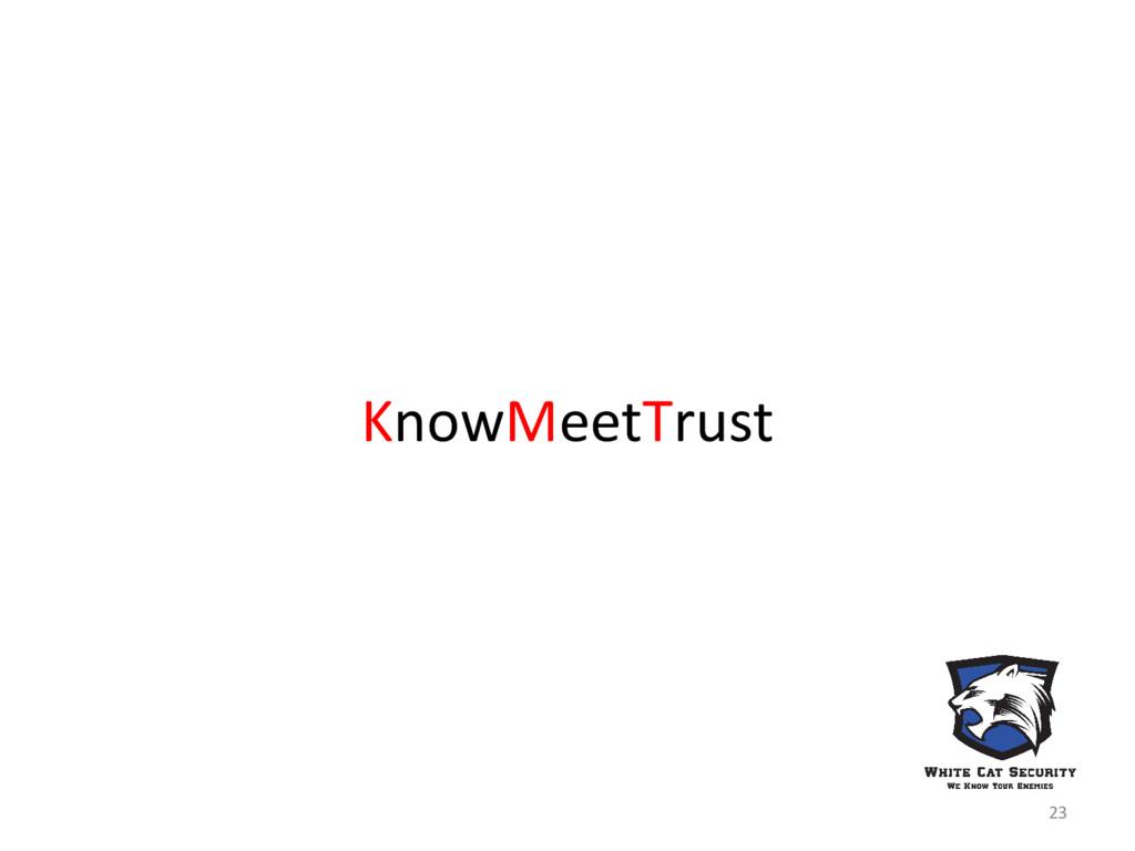 KnowMeetTrust 23