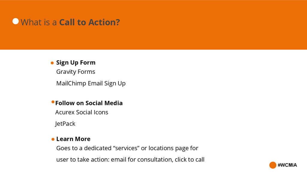 #WCMIA What is a Call to Action? Sign Up Form G...