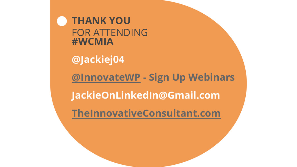 THANK YOU FOR ATTENDING #WCMIA @Jackiej04 @Inno...