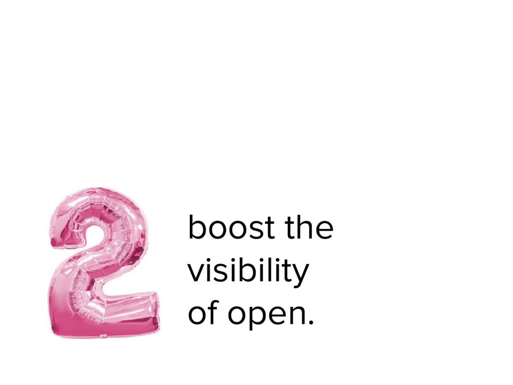 boost the visibility of open.