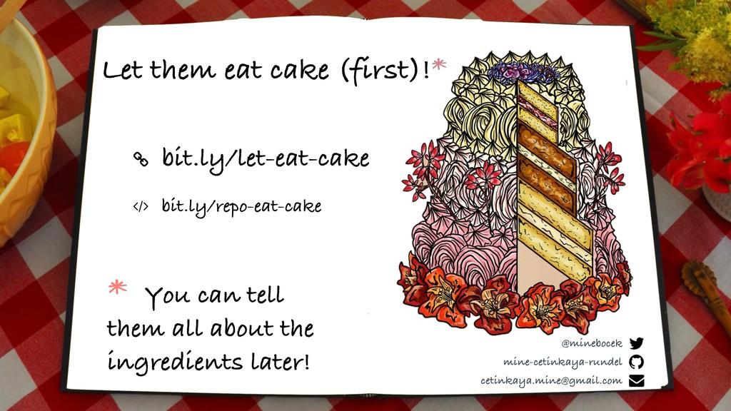 Let them eat cake (first)!* mine-cetinkaya-rund...