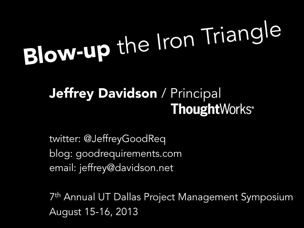 Blow-up the Iron Triangle Jeffrey Davidson / Pr...