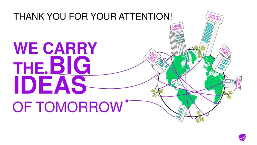 OF TOMORROW WE CARRY THE BIG IDEAS THANK YOU FO...