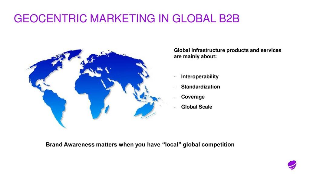 GEOCENTRIC MARKETING IN GLOBAL B2B Global Infra...
