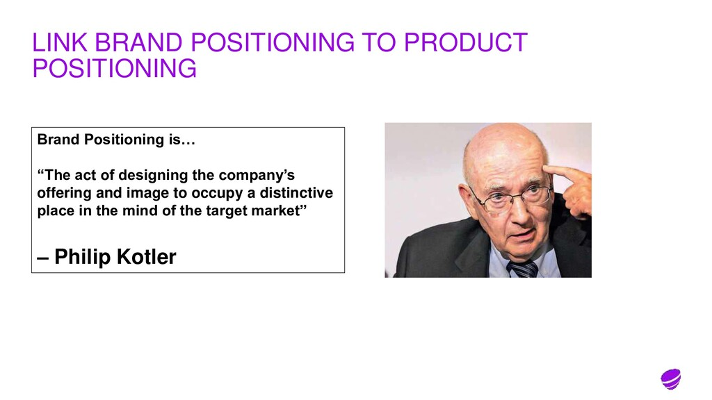 LINK BRAND POSITIONING TO PRODUCT POSITIONING B...