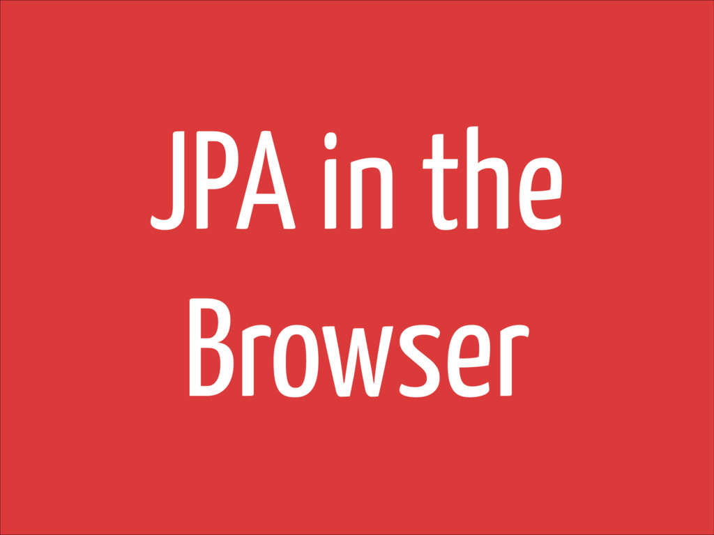 JPA in the Browser