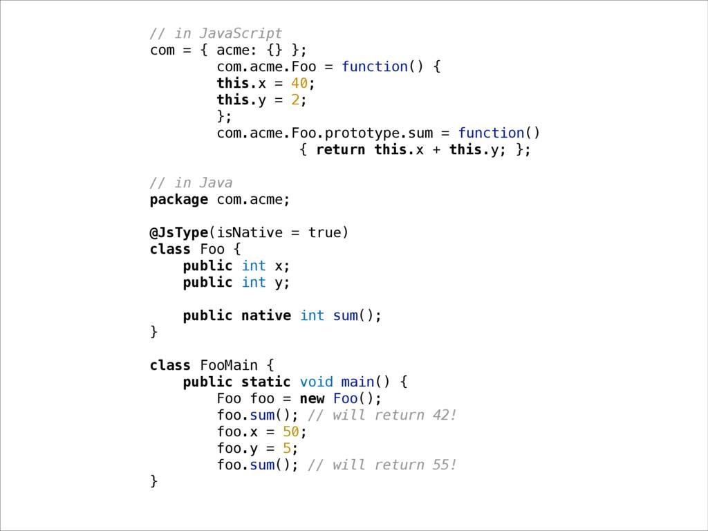 // in JavaScript com = { acme: {} }; com.acme.F...